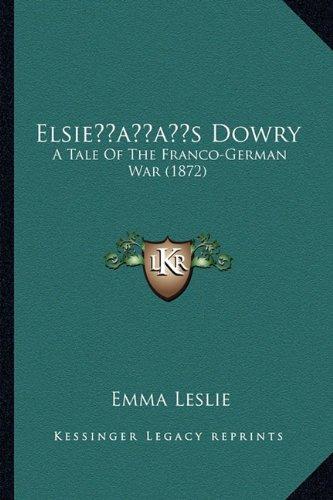 Elsieacentsa -A Centss Dowry: A Tale of the Franco-German War (1872)