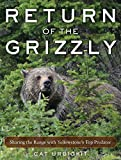 Return of the Grizzly: Sharing the Range with Yellowstone's Top Predator (English Edition)