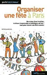 ORGANISER UNE FETE A PARIS 2010