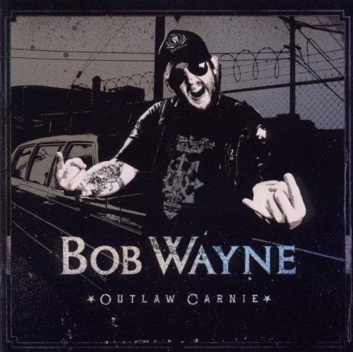 Outlaw Carnie by Bob Wayne (2011-01-25)