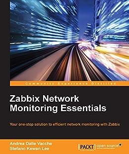 Zabbix Network Monitoring Essentials by [Vacche,  Andrea Dalle, Lee,  Stefano Kewan]