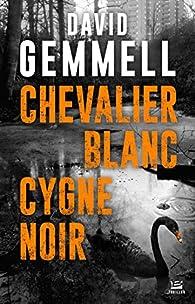 Chevalier blanc cygne noir par David Gemmell