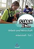 Stark in ... Arbeit und Wirtschaft - Ausgabe 2012: Arbeitsheft