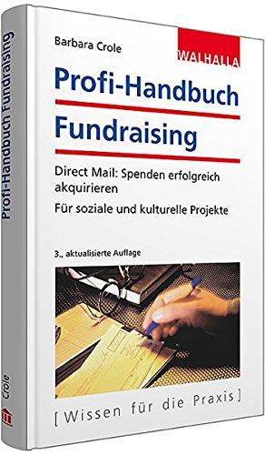 Profi-Handbuch Fundraising: Direct Mail: Spenden erfolgreich akquirieren; Engagieren 2.0: Online-Fundraising für Non-Profit-Organisationen