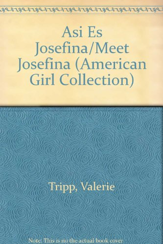 Asi Es Josefina/Meet Josefina par Valerie Tripp
