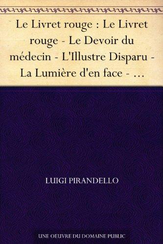 Couverture du livre Le Livret rouge : Le Livret rouge - Le Devoir du médecin - L'Illustre Disparu - La Lumière d'en face - Dessus et dessous