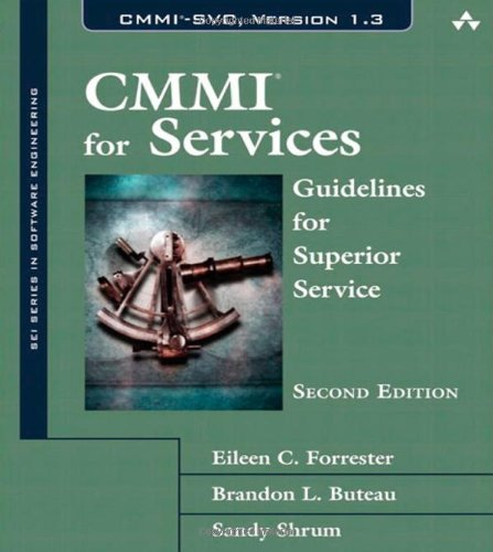 CMMI for Services: Guidelines for Superior Service (The SEI Series in Software Engineering)