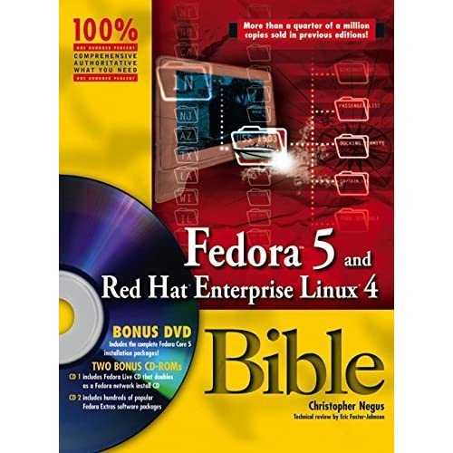 Fedora 5 and Red Hat Enterprise Linux 4 Bible by Christopher Negus (2006-05-10)