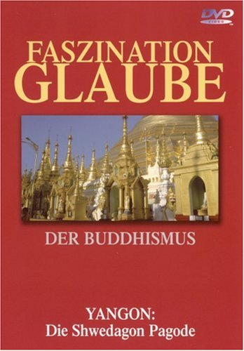 Faszination Glaube - Der Buddhismus