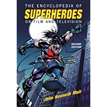 The Encyclopedia of Superheroes on Film and Television, 2d ed.