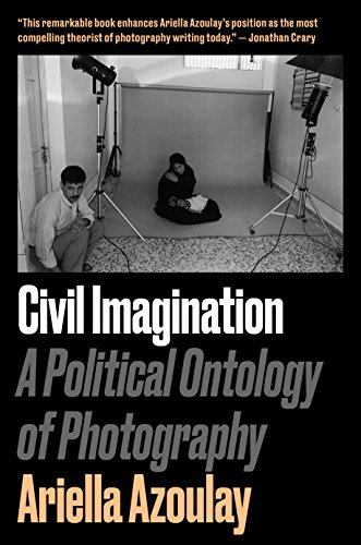 Civil Imagination: A Political Ontology of Photography (English Edition)