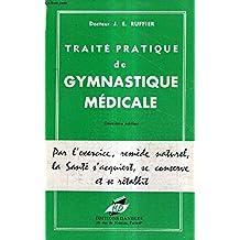 TRAITE PRATIQUE DE GYMNASTIQUE MEDICALE / 2E EDITION.