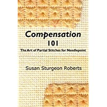 Compensation 101:  The Art of Partial Stitches for Needlepoint (English Edition)