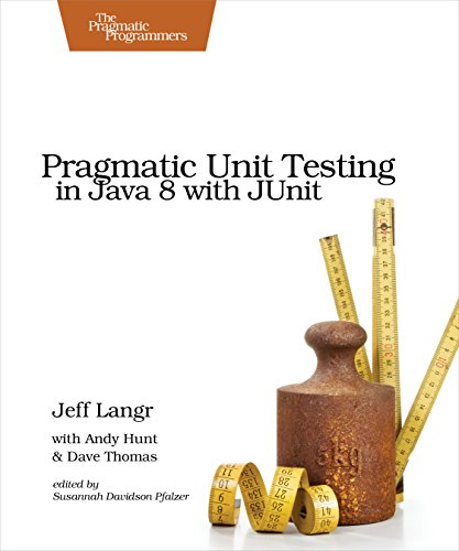 Pragmatic Unit Testing in Java 8 with JUnit (English Edition) por Jeff Langr