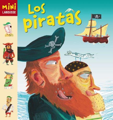 Los Piratas (Larousse - Infantil / Juvenil - Castellano - A Partir De 5/6 Años - Colección Mini Larousse) por Aa.Vv.