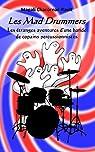 Les Mad Drummers: Les étranges aventures d?une bande de copains percussionnistes par Chacornac-Rault