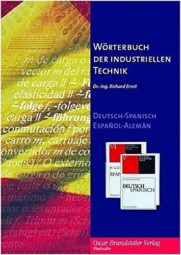 Wörterbuch der industriellen Technik. Deutsch-Spanisch. CD-ROM für Windows 98 SE/NT/ME/2000/XP. Deutsch-Spanisch / Spanisch-Deutsch. 415.000 Termini.