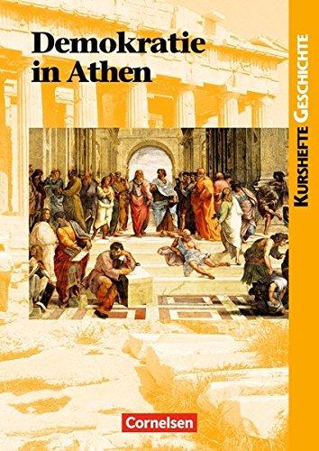 Kurshefte Geschichte. Demokratie in Athen. Schülerband, 4. Dr. 2016