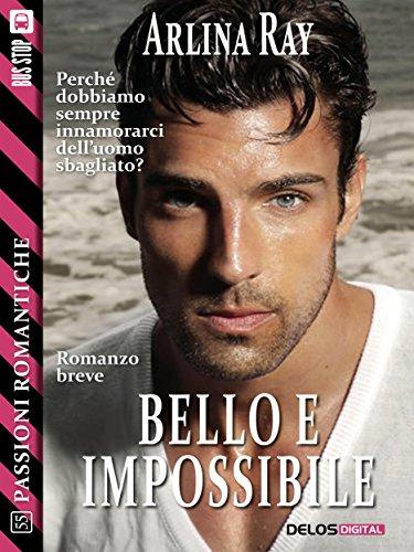 Bello e impossibile (Passioni Romantiche)