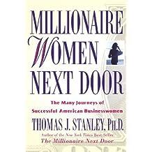 Millionaire Women Next Door: The Many Journeys of Successful American Businesswomen by Thomas J. Stanley (2004-05-01)