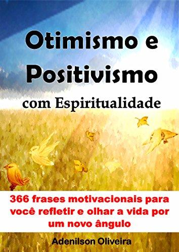 Otimismo E Positivismo Com Espiritualidade 366 Frases