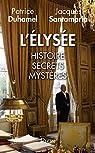 L'Elysée : Histoire, secrets, mystères par Santamaria