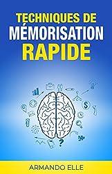 Techniques de Mémorisation Rapide (French Edition)