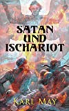 Satan und Ischariot: Alle 3 Bände (German Edition)