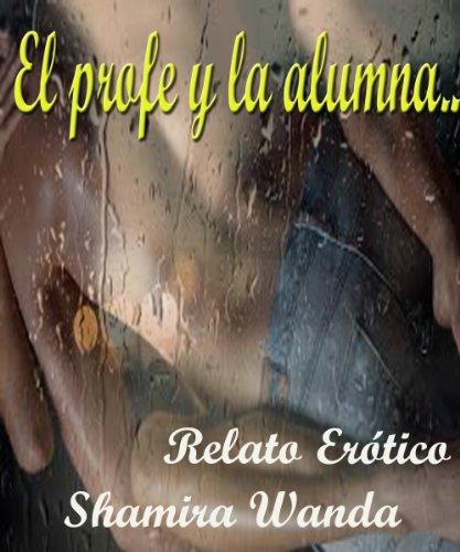EL PROFE Y LA ALUMNA (Spanish Edition)