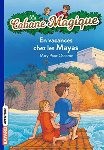 La Cabane Magique, Tome 48 : En vacances chez les Mayas
