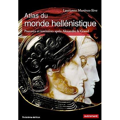 Atlas du monde hellénistique. Pouvoir et territoires après Alexandre le Grand (Atlas Mémoires)