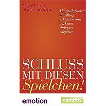 Schluss mit diesen Spielchen! (Sonderausgabe): Manipulationen im Alltag erkennen und wirksam dagegen vorgehen (Emotion-Edition)