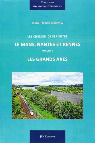 Tome 1 - les chemins de fer entre le Mans, Nantes et Rennes