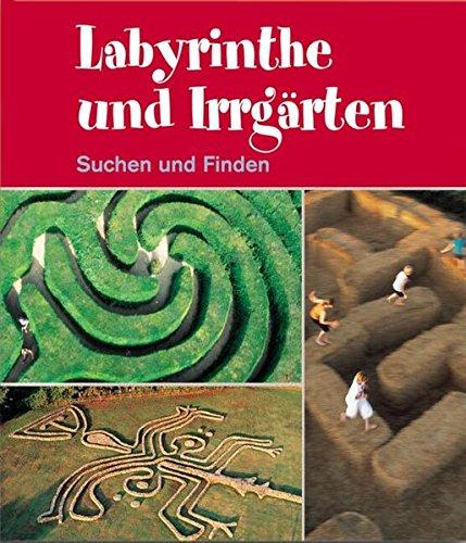 Labyrinthe und Irrgärten: Suchen und Finden (Abenteuer Kunst /Adventures in Art)