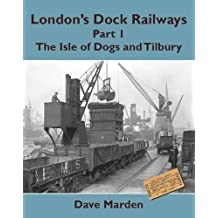 London's Dock Railways: Isle of Dogs and Tilbury Pt. 1