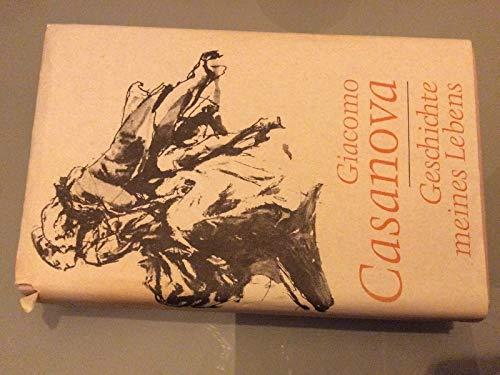 Giacomo Casanova: Memoiren - Geschichte meines Lebens