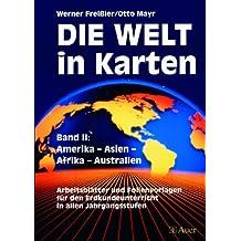 Die Welt in Karten, Bd.2, Amerika, Asien, Afrika, Australien