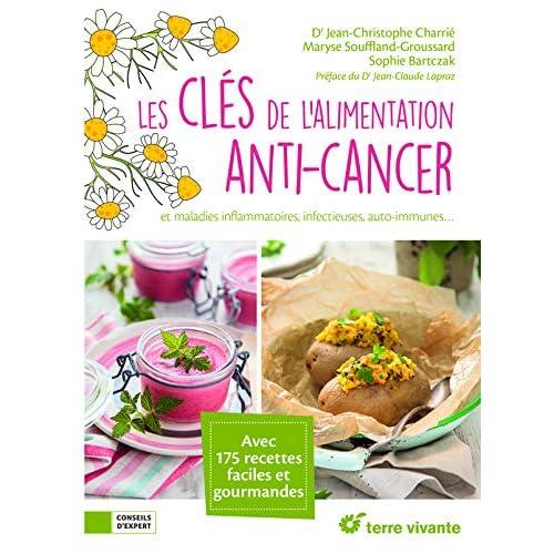 Les clés de l'alimentation anti-cancer et maladies inflammatoires, infectieures, auto-immunes...