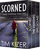 Scorned---Three Suspense Thrillers