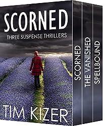 Scorned---Three Suspense Thrillers (English Edition)