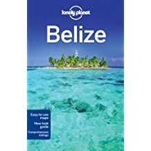 Lonely Planet Belize (Country Travel Guide) by Mara Vorhees (2011-11-01)