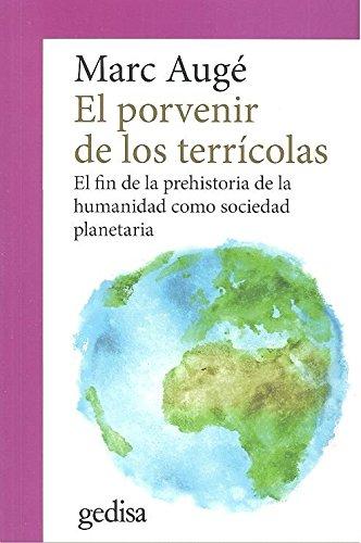 Porvenir de los terrícolas, El. El fin de la prehistoria de la humanidad como so (CLA-DE-MA / Antropología)