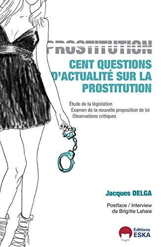Cent questions d'actualité sur la prostitution par Jacques Delga