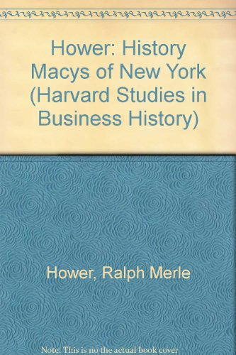 History of Macy's of New York, 1853-1919 (Harvard Studies in Business History, Band 7)