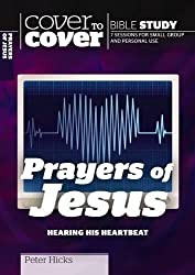 The Prayers of Jesus: Cover to Cover Study Guide