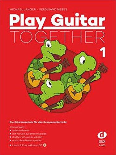 Preisvergleich Produktbild Play Guitar Togester 1: Die Gitarrenschule für den Gruppenunterricht inkl. Bonus-CD