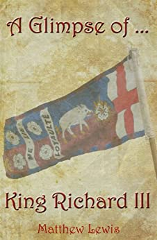 A Glimpse of King Richard III by [Lewis, Matthew]