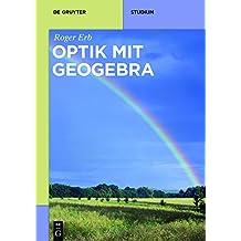 Optik mit GeoGebra (De Gruyter Studium)