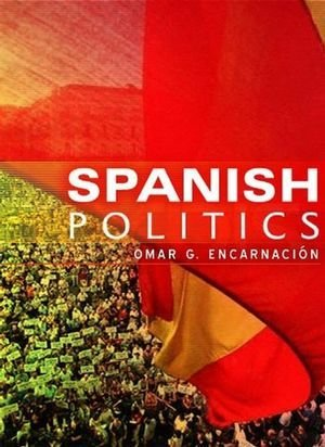 Spanish Politics: Democracy After Dictatorship by Encarnaci??n, Omar G. (May 23, 2008) Paperback
