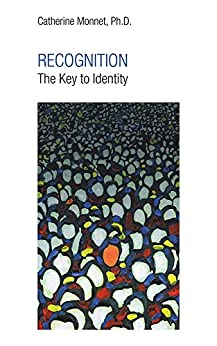 RECOGNITION The Key to Identity (English Edition) par [Catherine Monnet Ph.D.]